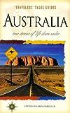 Habegger, Larry: Australia: True Stories of Life Down Under (Travelers' Tales)