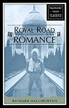 The Royal Road to Romance by Richard…