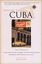 Travelers' Tales Cuba: True Stories by Tom…