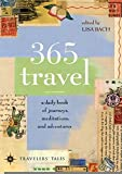Bach, Lisa: 365 Travel: A Daily Book of Journeys, Meditations, and Adventures