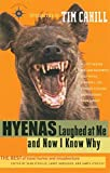 O'Reilly, Sean: Hyenas Laughed at Me and Now I Know Why: The Best of Travel Humor and Misadventure (Travelers' Tales Guides)