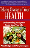 Alice Hodge: Taking Charge of Your Health: Understanding the System Could Save Your Life