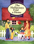 The Halfpennys Find a Home by Gillian Heal