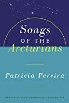 Songs of the Arcturians : The Arcturian Star…