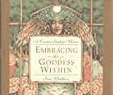 Waldherr, Kris: Embracing the Goddess Within: A Creative Guide for Women