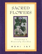 Sacred Flowers: Creating a Heavenly Garden…