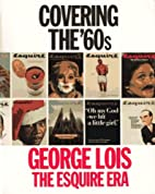 Covering the '60s: George Lois -- The…