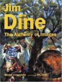 Livingstone, Marco: Jim Dine: The Alchemy of Images