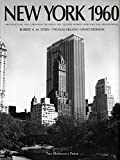 Stern, Robert A. M.: New York 1960: Architecture and Urbanism Between the Second World War and the Bicentennial