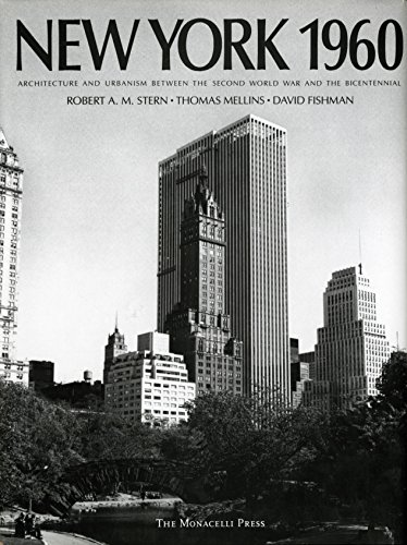 new-york-1960-architecture-and-urbanism-between-the-second-world-war-and-the-bicentennial
