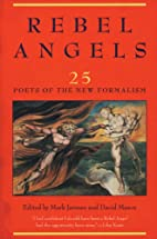Rebel Angels: 25 Poets of the New Formalism…