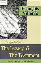 Francois Villon's The Legacy & The Testament…