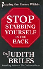 Stop Stabbing Yourself in the Back by Judith…
