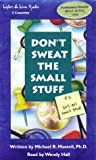 Mantell, Michael R.: Don't Sweat the Small Stuff : P. S. It's All Small Stuff