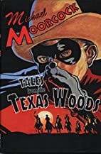 Tales of the Texas Woods by Michael Moorcock
