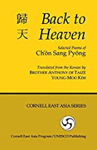 Back to Heaven: Selected Poems of Ch'on Sang…