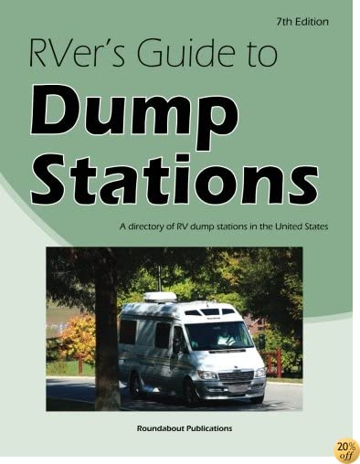 TRVer's Guide to Dump Stations: A directory of RV dump stations in the United States