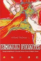 Small Feats: Unsung Accomplishments &…