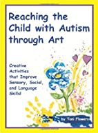 Reaching the Child With Autism Through Art:…
