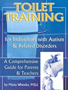 Toilet Training for Individuals with Autism…