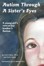 Autism through a Sister's Eyes by Eve B Band