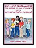 Wagner, Sheila: Inclusive Programming for Middle School Students With Autism