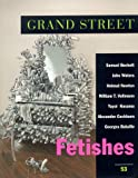 Vollmann, William T.: Grand Street: Fetishes