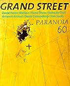 Grand Street 60: Paranoia (Spring 1997) by…