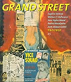 Grand Street 65: Trouble (Summer 1998) by…