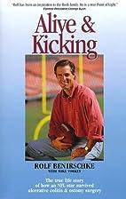 Alive & Kicking by Rolf Benirschke