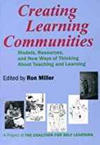 Creating Learning Communities by Ron Miller