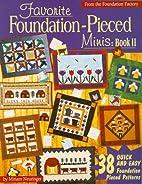 Favorite Foundation-Pieced Minis: Book II…