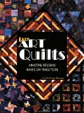 Meunier, Christiane: Easy Art Quilts: Amazing Designs Based on Tradition