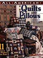All American Quilts and Pillows: 11 Projects…