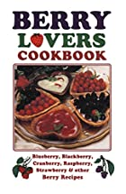 Berry Lovers Cookbook (Cooking Across…