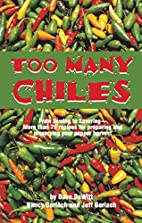 Too Many Chiles!: From Sowing to Savoring :…
