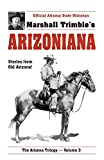 Trimble, Marshall: Arizoniana: Stories from Old Arizona