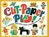 Henry, Sandi: Cut-Paper Play: Dazzling Creations from Construction Paper