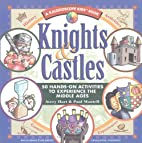 Knights & Castles: 50 Hands-On Activities to…