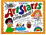 Press, Judy: Artstarts for Little Hands!: Fun & Discoveries for 3- To 7-Year Olds