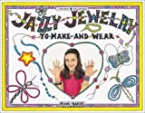 Baker, Diane: Jazzy Jewelry: To Make & Wear (Williamson Kids Can Books)