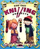 Blanchette, Peg: Kids' Easy Knitting Projects