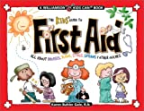 Kline, Michael P.: The Kids&#39; Guide to First Aid: All About Bruises, Burns, Stings, Sprains &amp; Other Ouches