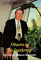 Flowers to Philanthropy: The Life of Herman…
