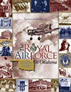 The Royal Air Force in Oklahoma: Lives,…