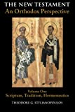 Stylianopoulos, Theodore G.: The New Testament: An Orthodox Perspective  Scripture, Tradition, Hermeneutics
