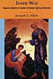 Allen, Joseph J.: Inner Way: Toward a Rebirth of Eastern Christian Spiritual Direction