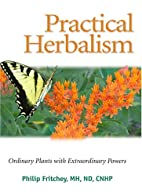 Practical Herbalism: Ordinary Plants with…