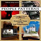 Montgomery, Stephen: People Patterns: A Modern Guide to the Four Temperaments