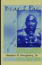 Dear 2 Pac: Letters to A Son by Herbert…